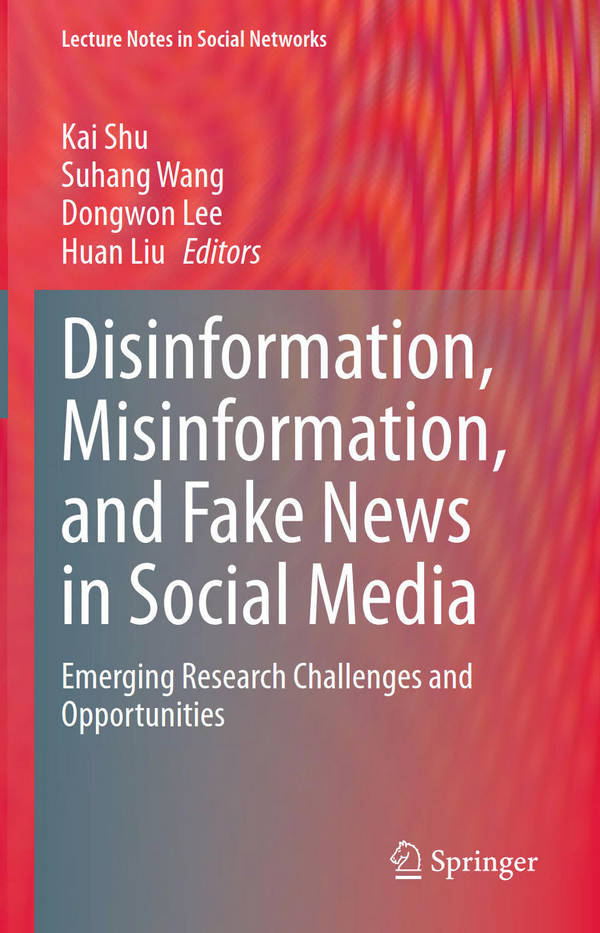 Disinformation, Misinformation, and Fake News in Social Media - Emerging Research Challenges and Opportunities