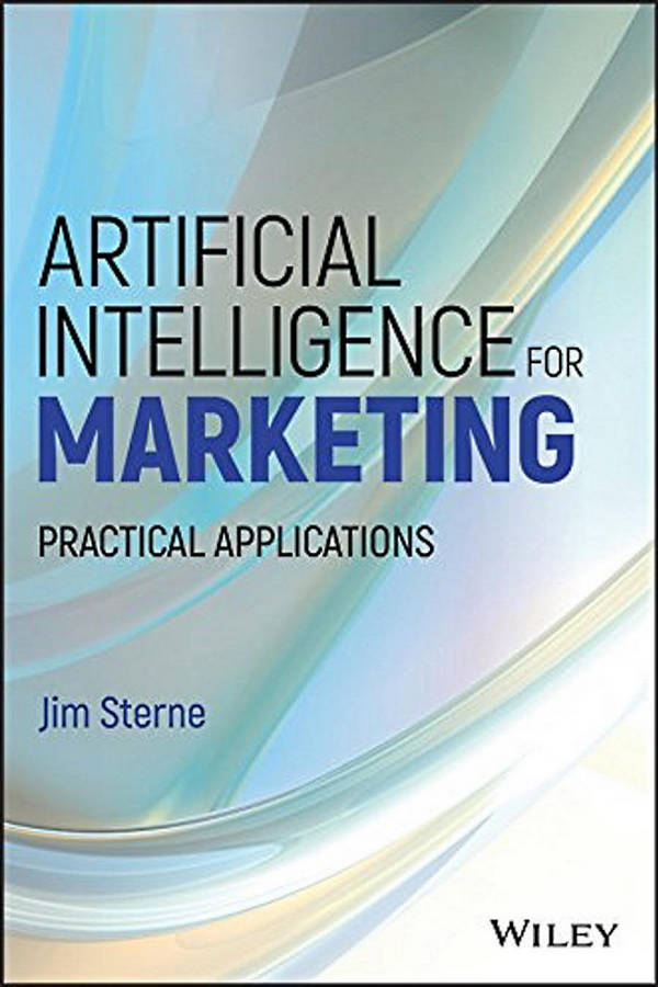 Artificial Intelligence for Marketing - Practical Applications