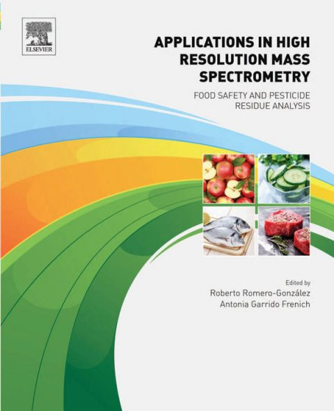 Applications in High Resolution Mass Spectrometry - Food Safety and Pesticide Residue Analysis