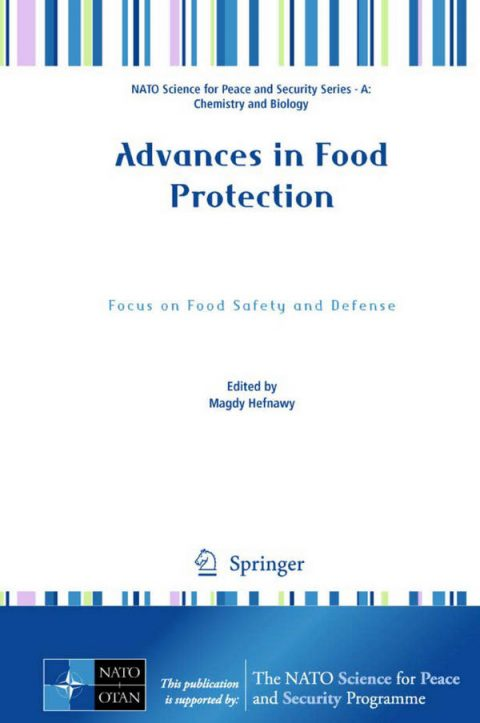 Advances in Food Protection - Focus on Food Safety and Defense