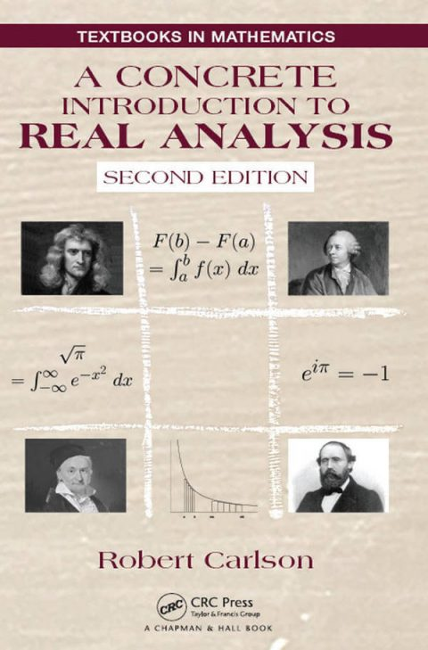 A Concrete Introduction to Real Analysis (2nd Edition)