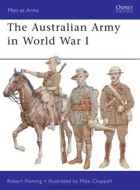 The Australian Army in World War I (Osprey Men-at-Arms 478)