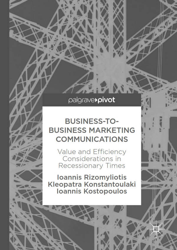 Business-to-Business Marketing Communications - Value and Efficiency Considerations in Recessionary Times
