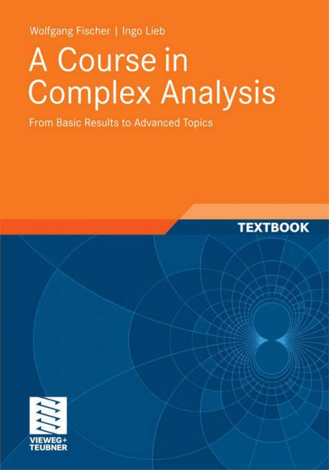 A Course in Complex Analysis - From Basic Results to Advanced Topics