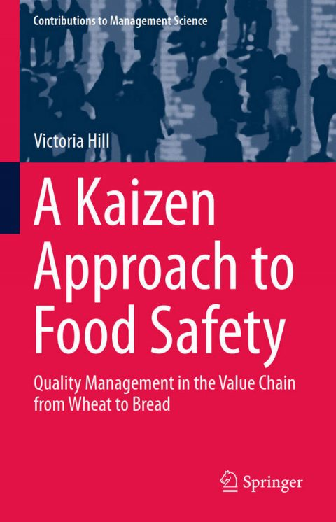A Kaizen Approach to Food Safety - Quality Management in the Value Chain from Wheat to Bread