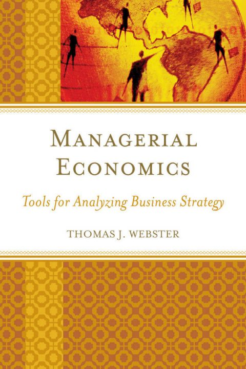 Managerial Economics - Tools for Analyzing Business Strategy