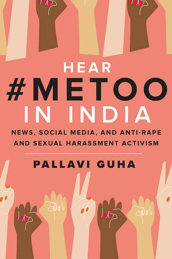 Hear #metoo in India - News, Social Media, and Anti-Rape and Sexual Harassment Activism