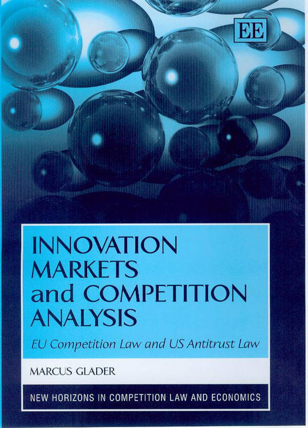 Innovation Markets and Competition Analysis - EU Competition Law and US Antitrust Law