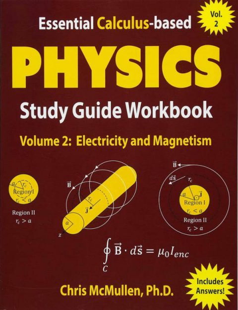 Essential Calculus-based Physics Study Guide Workbook - Volume 2 - Electricity and Magnetism