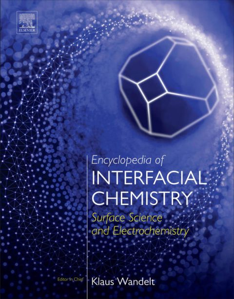 Encyclopedia of Interfacial Chemistry - Surface Science and Electrochemistry