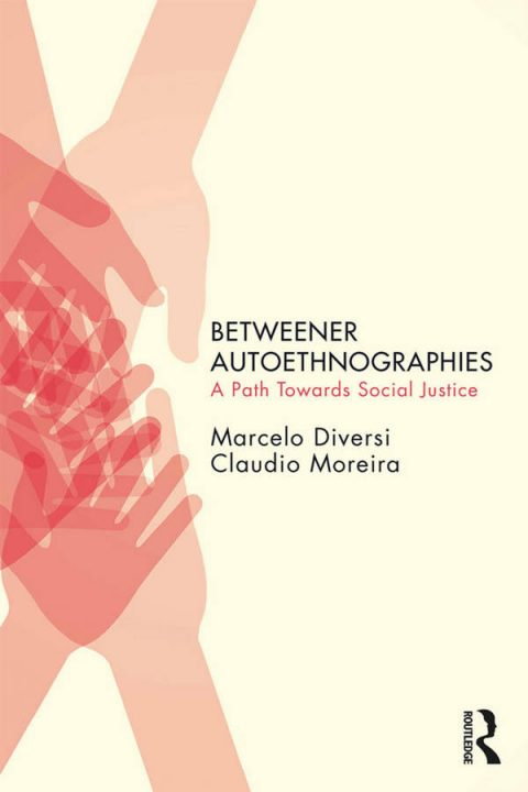 Betweener Autoethnographies - A Path Towards Social Justice