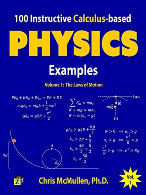 100 Instructive Calculus-based Physics Examples - Volume 1 - The Laws of Motion