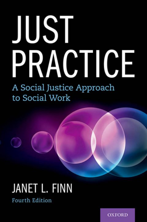 Just Practice - A Social Justice Approach to Social Work (4th Edition)