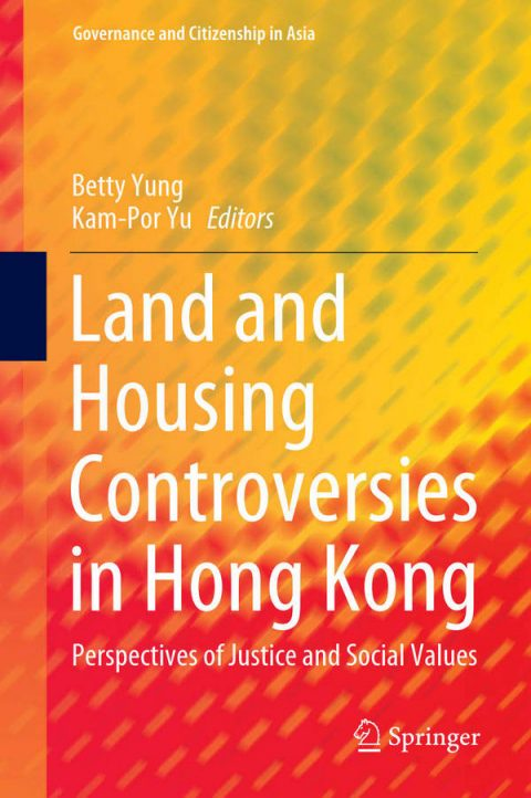 Land and Housing Controversies in Hong Kong - Perspectives of Justice and Social Values