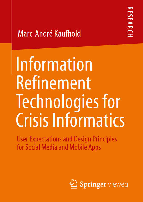 Information Refinement Technologies for Crisis Informatics - User Expectations and Design Principles for Social Media and Mobile Apps