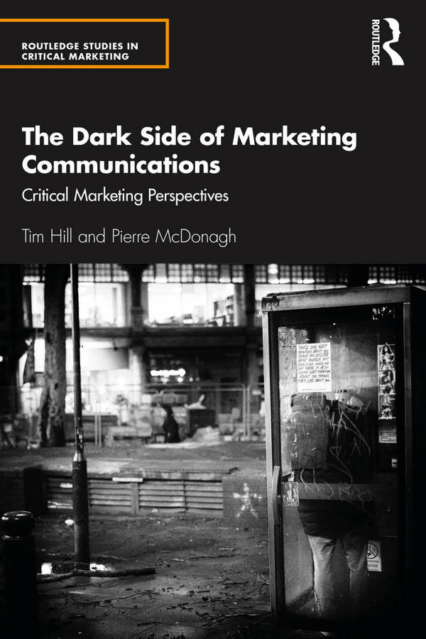 The Dark Side of Marketing Communications - Critical Marketing Perspectives
