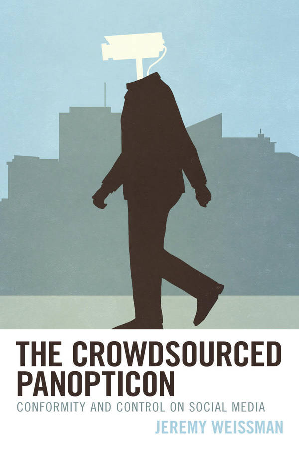The Crowdsourced Panopticon - Conformity and Control on Social Media