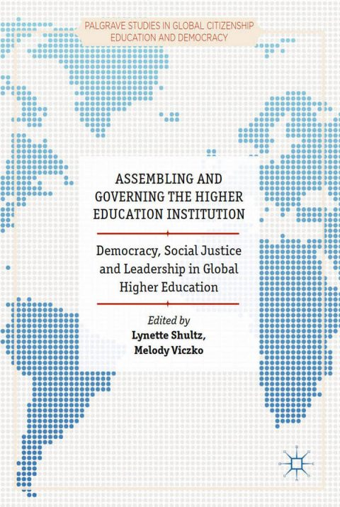 Assembling and Governing the Higher Education Institution - Democracy, Social Justice and Leadership in Global Higher Education