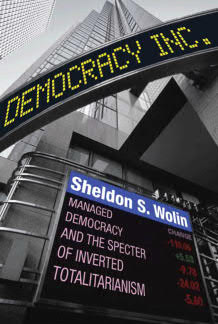 Democracy Incorporated - Managed Democracy and the Specter of Inverted Totalitarianism