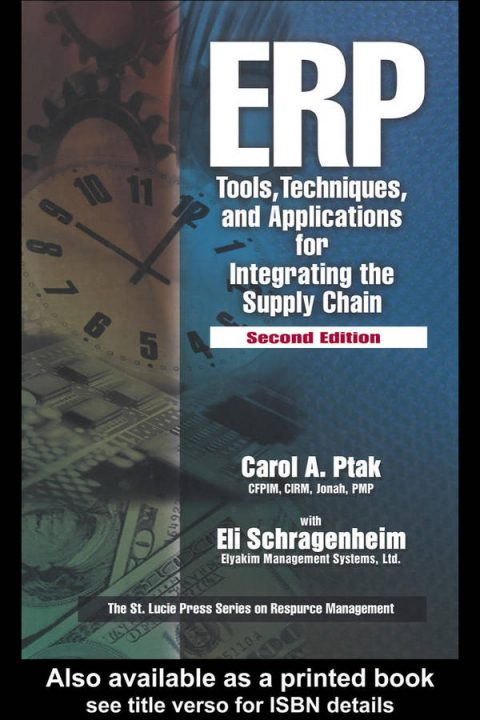 ERP Tools, Techniques, and Applications for Integrating the Supply Chain (2nd Edition)