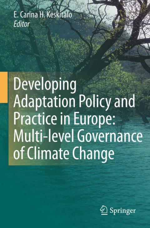 Developing Adaptation Policy and Practice in Europe - Multi-level Governance of Climate Change
