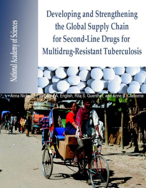 Developing and Strengthening the Global Supply Chain for Second-Line Drugs for Multidrug-Resistant Tuberculosis - Workshop Summary