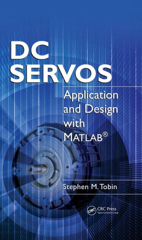 DC Servos - Application and Design with MATLAB