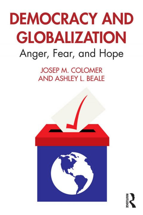 Democracy and Globalization - Anger, Fear, and Hope