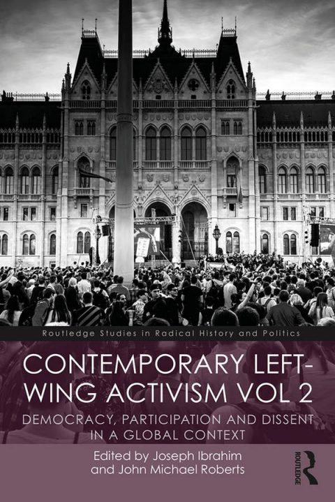 Contemporary Left-Wing Activism - Volume 2 - Democracy, Participation and Dissent in a Global Context