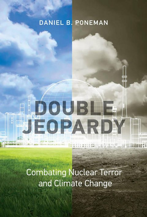 Double Jeopardy - Combating Nuclear Terror and Climate Change