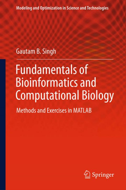 Fundamentals of Bioinformatics and Computational Biology - Methods and Exercises in MATLAB