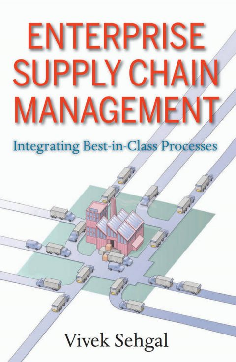 Enterprise Supply Chain Management - Integrating Best-in-Class Processes