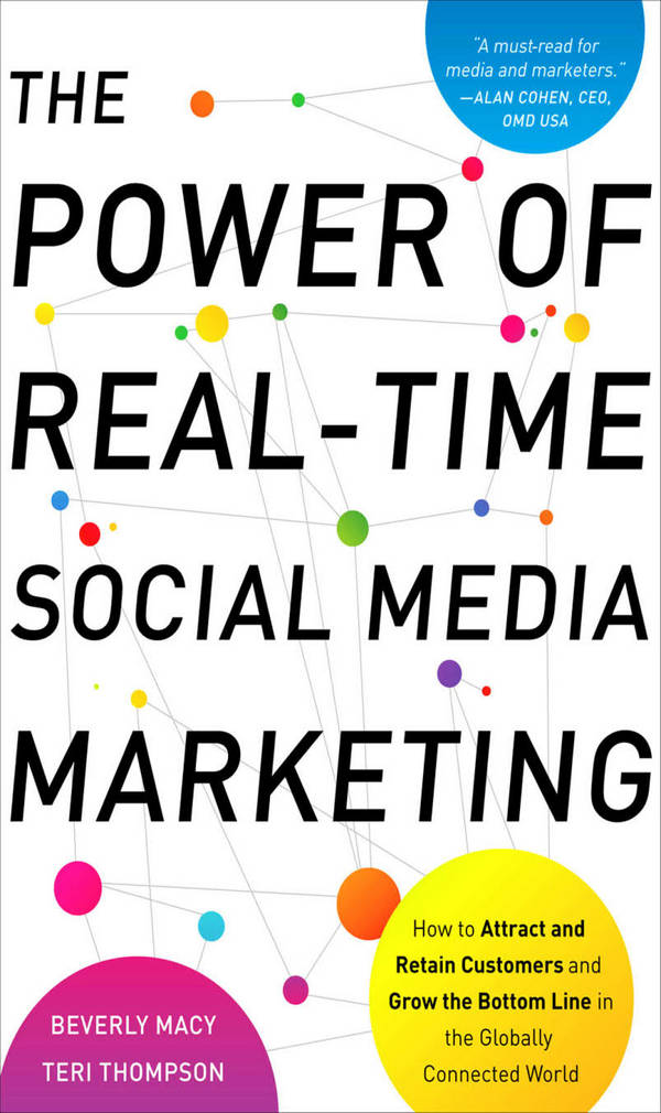 The Power of Real-Time Social Media Marketing - How to Attract and Retain Customers and Grow the Bottom Line in the Globally Connected World