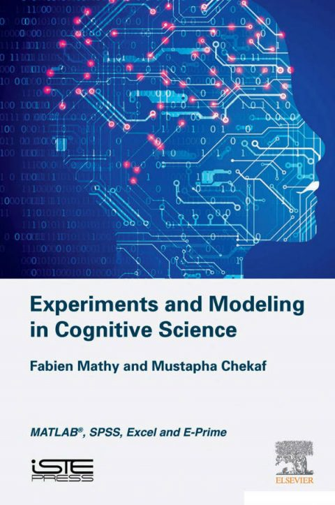 Experiments and Modeling in Cognitive Science - MATLAB, SPSS, Excel and E-Prime