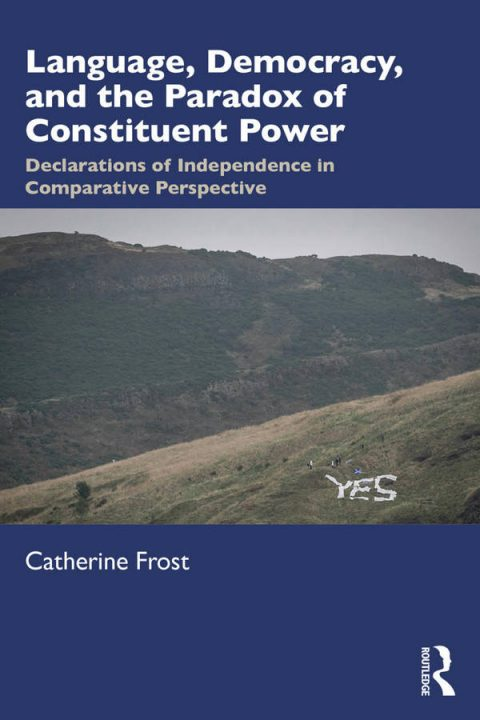 Language, Democracy, and the Paradox of Constituent Power - Declarations of Independence in Comparative Perspective