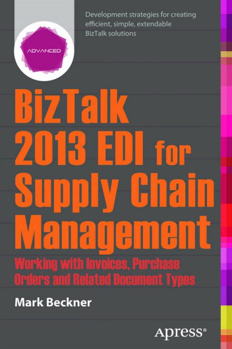BizTalk 2013 EDI for Supply Chain Management - Working with Invoices, Purchase Orders and Related Document Types