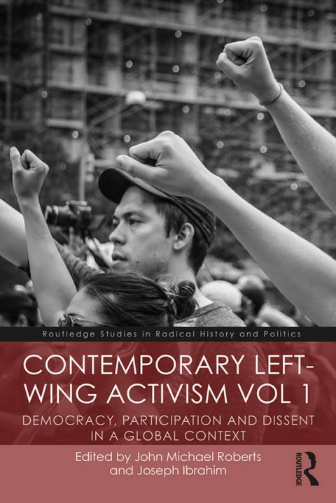 Contemporary Left-Wing Activism - Volume 1 - Democracy, Participation and Dissent in a Global Context