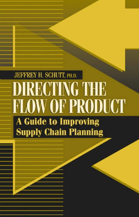 Directing the Flow of Product - A Guide to Improving Supply Chain Planning