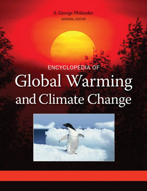 Encyclopedia of Global Warming and Climate Change (3 Volume Set)