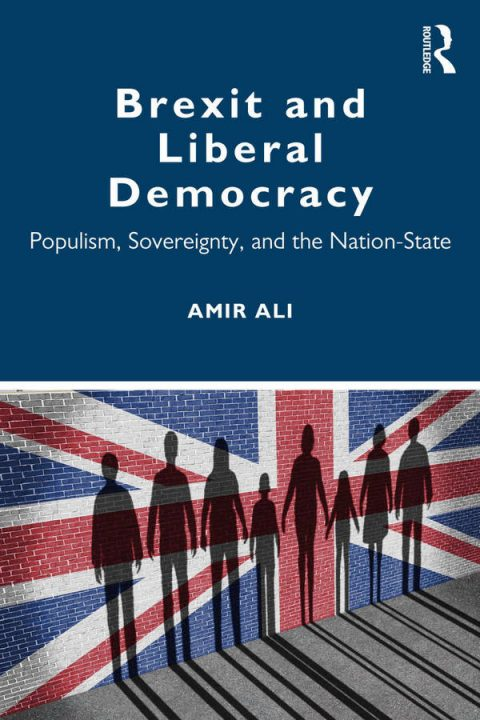 Brexit and Liberal Democracy - Populism, Sovereignty, and the Nation-State