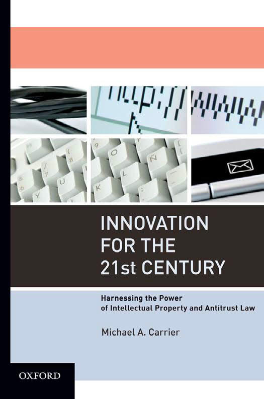 Innovation for the 21st Century - Harnessing the Power of Intellectual Property and Antitrust Law