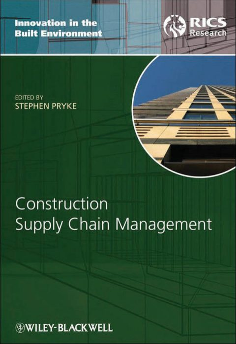Construction Supply Chain Management - Concepts and Case Studies