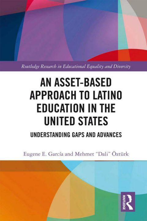 An Asset-Based Approach to Latino Education in the United States - Understanding Gaps and Advances