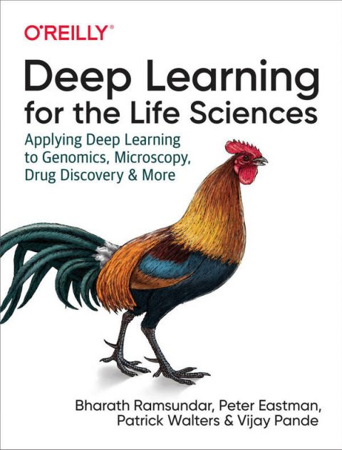 Deep Learning for the Life Sciences - Applying Deep Learning to Genomics, Microscopy, Drug Discovery, and More