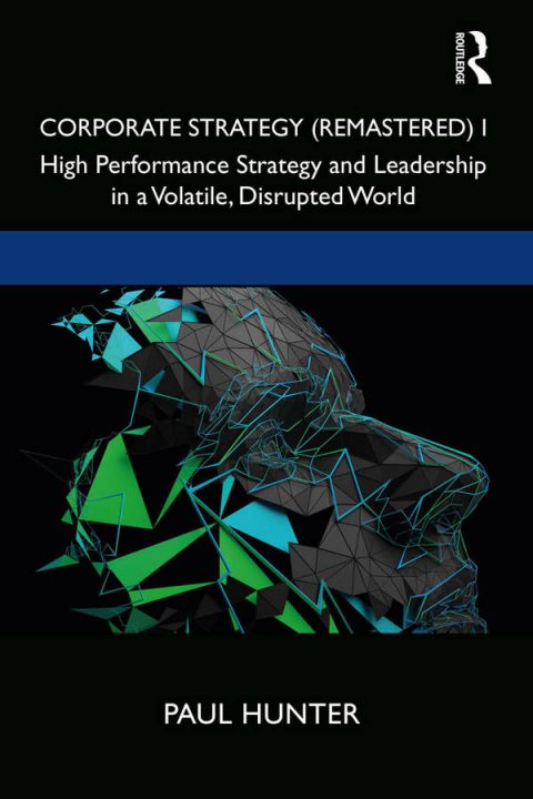 Corporate Strategy (Remastered) I - High Performance Strategy and Leadership in a Volatile, Disrupted World