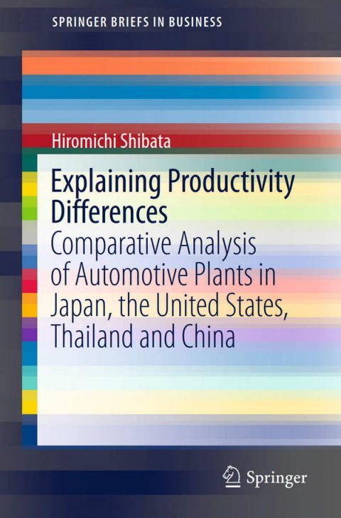 Explaining Productivity Differences - Comparative Analysis of Automotive Plants in Japan, the United States, Thailand and China