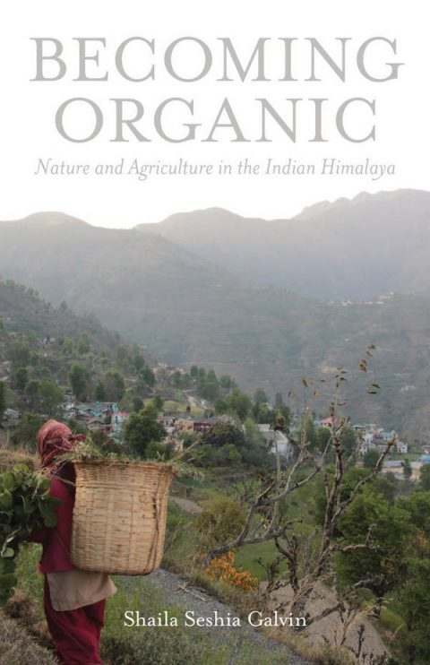 Becoming Organic - Nature and Agriculture in the Indian Himalaya