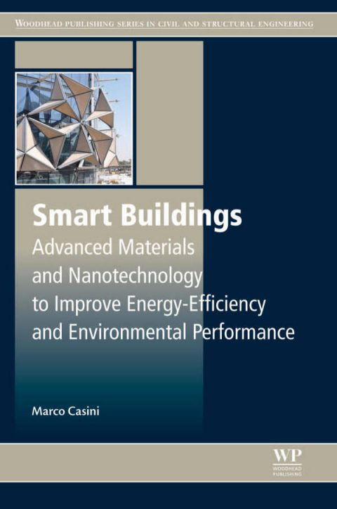 Smart Buildings - Advanced Materials and Nanotechnology to Improve Energy-Efficiency and Environmental Performance