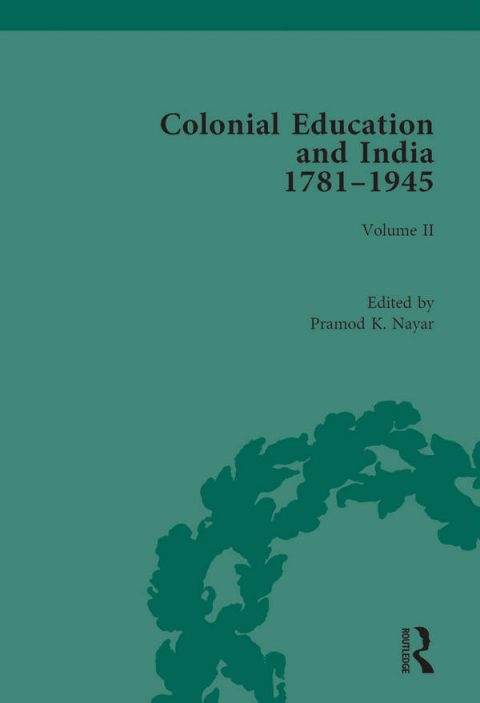 Colonial Education and India 1781-1945 - Volume 2 - Commentaries, Reports, Policy Documents