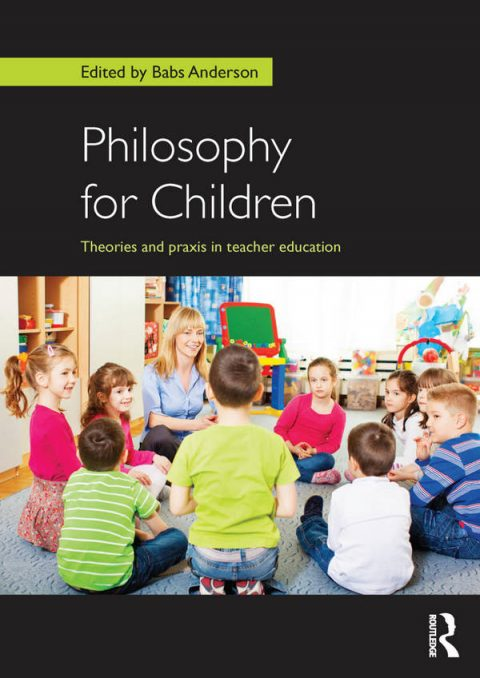 Philosophy for Children - Theories and Praxis in Teacher Education